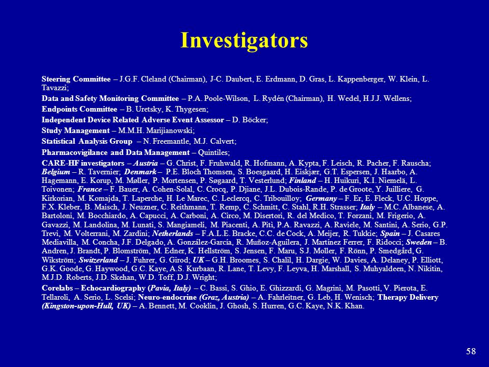 58 Investigators Steering Committee – J.G.F. Cleland (Chairman), J-C. Daubert, E. Erdmann, D. Gras, L. Kappenberger, W. Klein, L. Tavazzi; Data and Sa