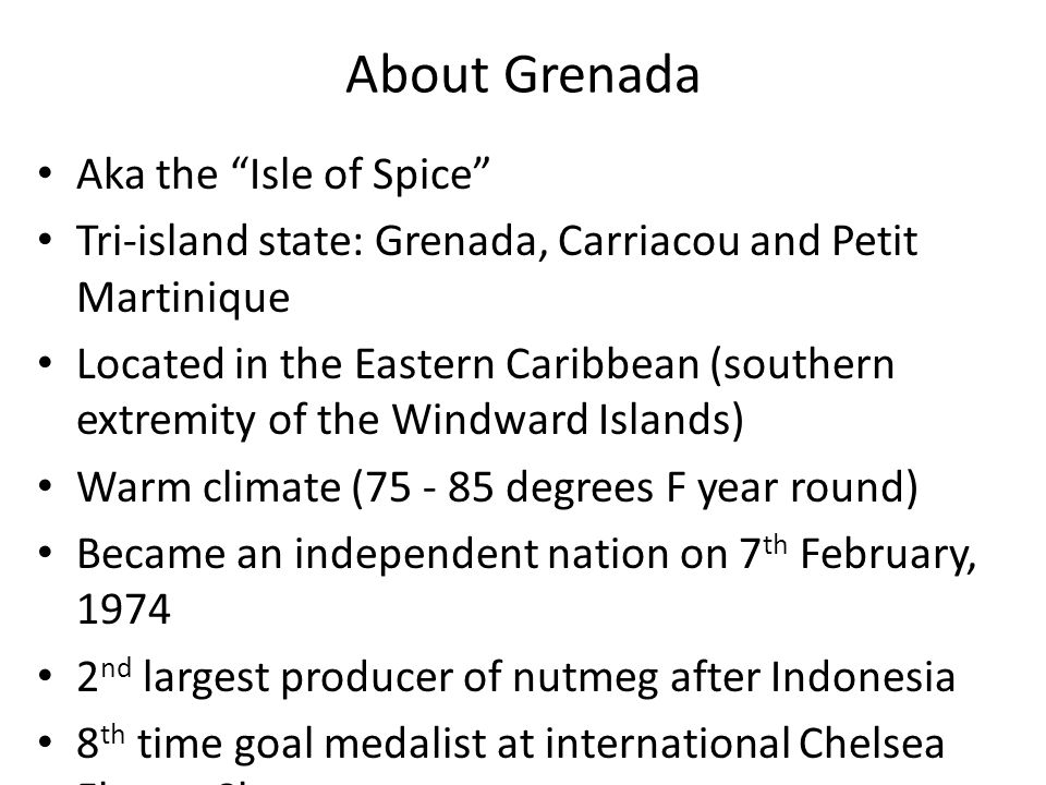 "About Grenada Aka the ""Isle of Spice"" Tri-island state: Grenada, Carriacou and Petit Martinique Located in the Eastern Caribbean (southern extremity o"