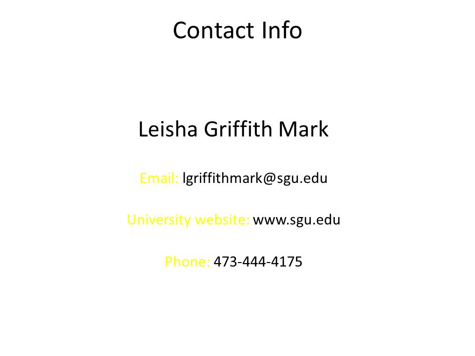 Contact Info Leisha Griffith Mark Email: lgriffithmark@sgu.edu University website: www.sgu.edu Phone: 473-444-4175