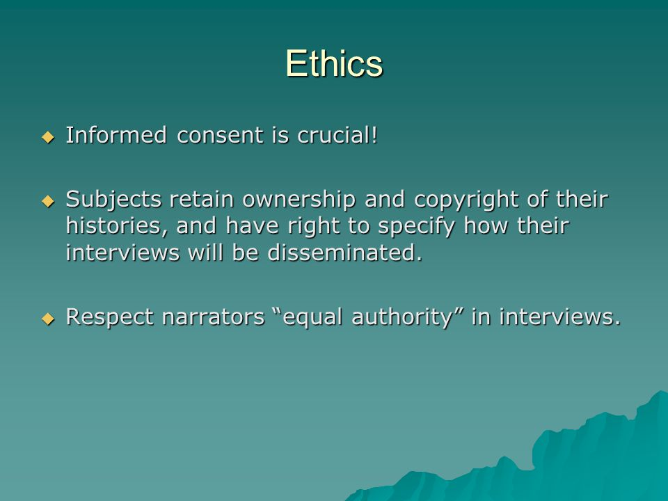 Ethics  Informed consent is crucial.