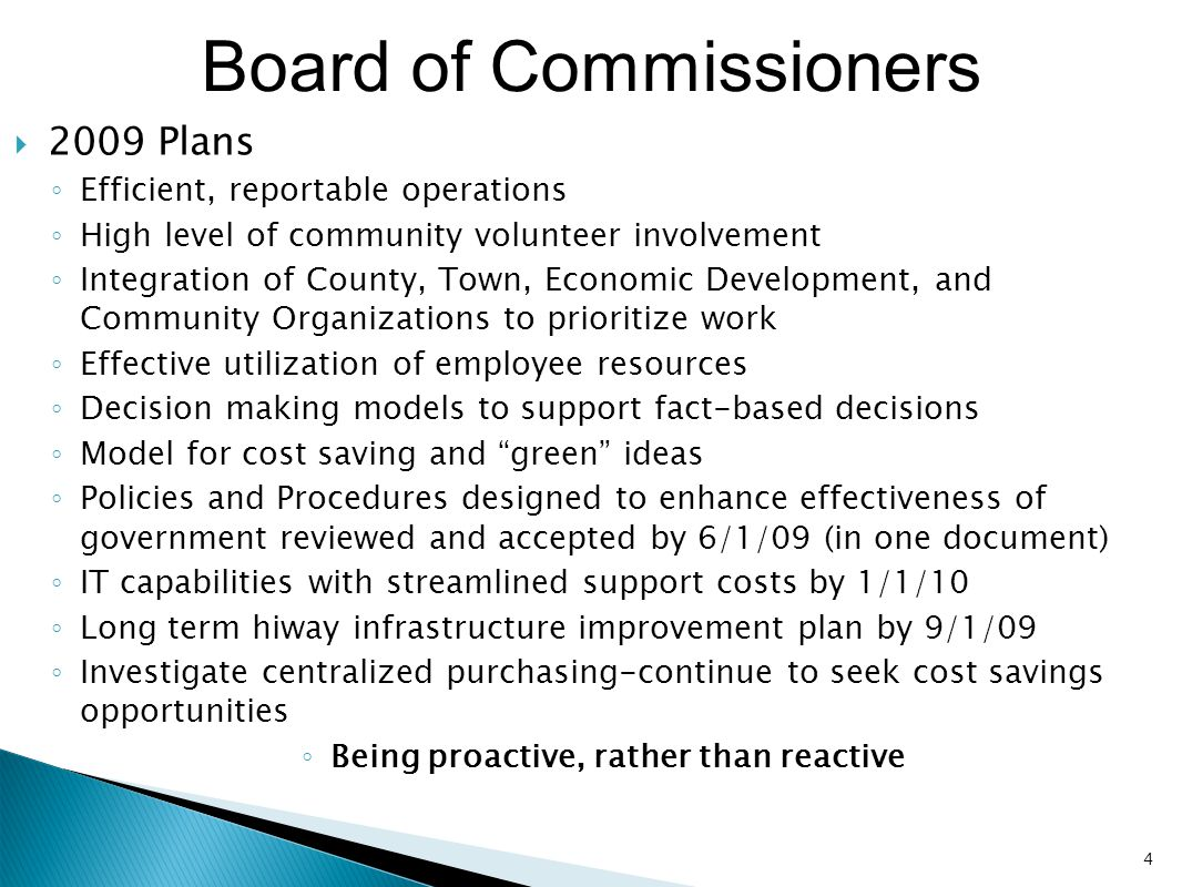 Board of Commissioners  2009 Plans ◦ Efficient, reportable operations ◦ High level of community volunteer involvement ◦ Integration of County, Town,
