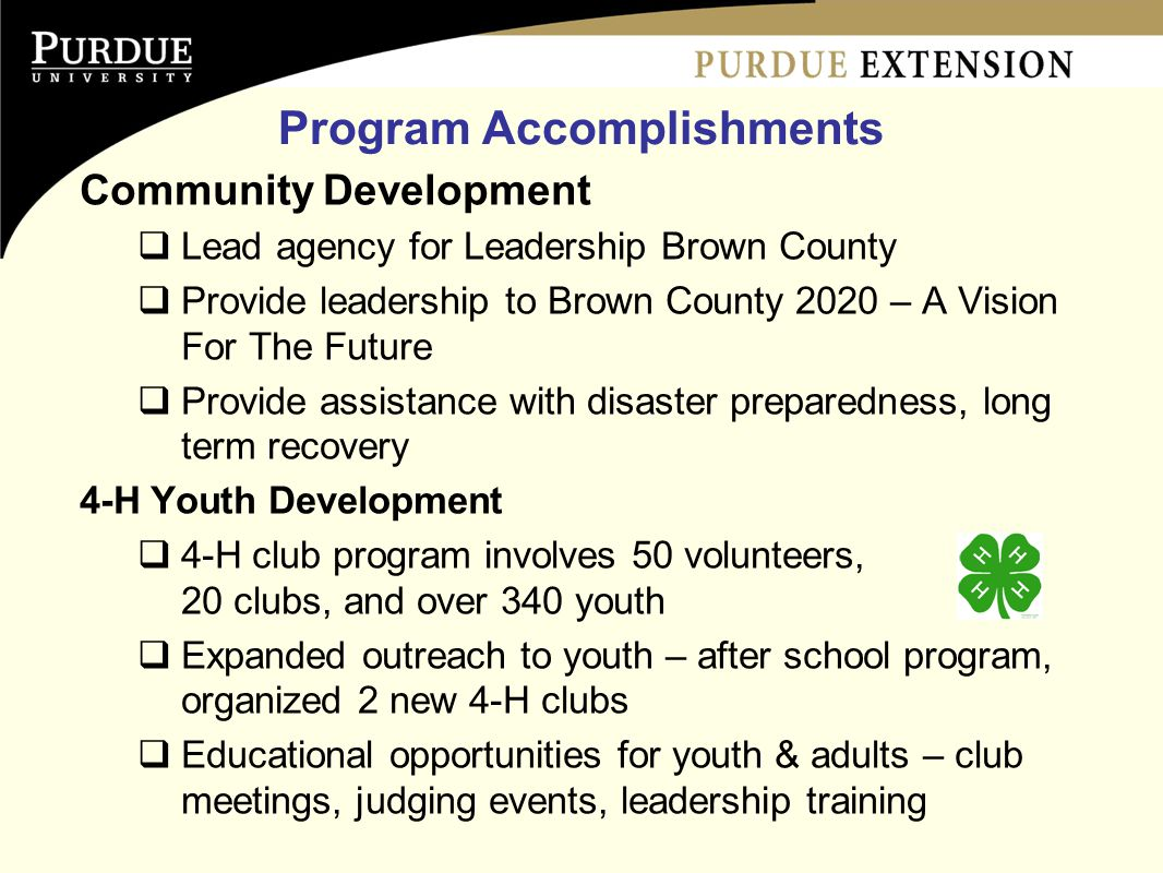 Program Accomplishments Community Development  Lead agency for Leadership Brown County  Provide leadership to Brown County 2020 – A Vision For The F