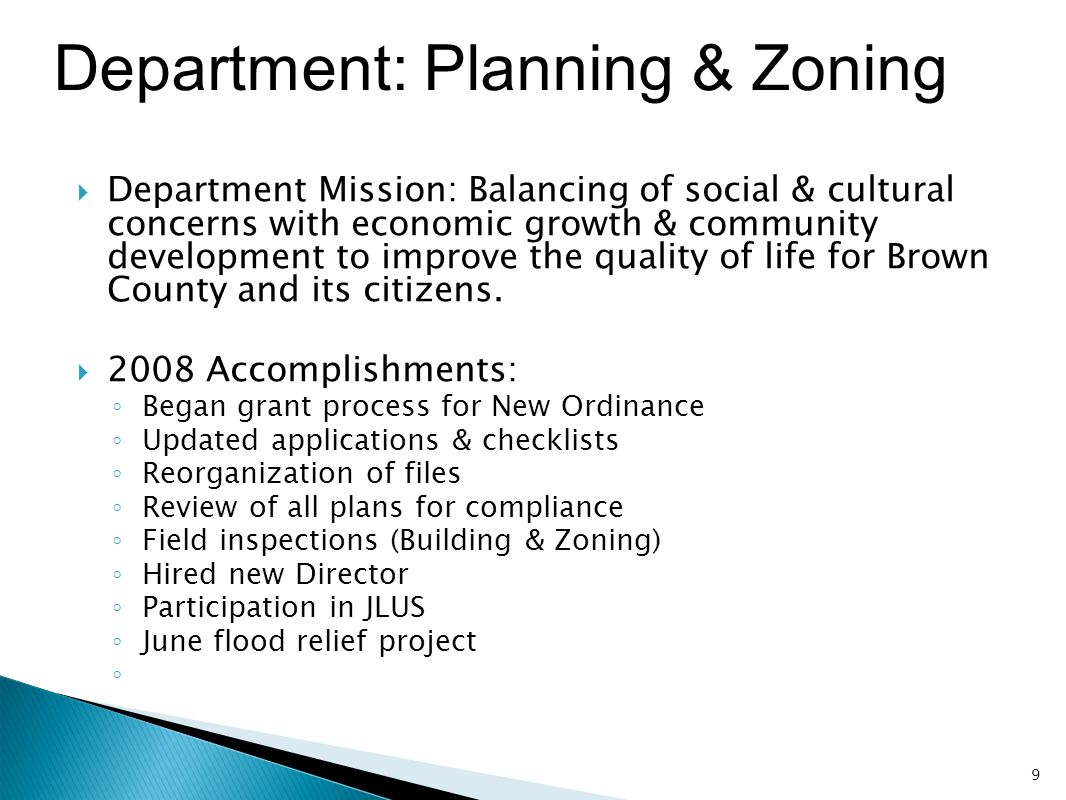 Department: Planning & Zoning  Department Mission: Balancing of social & cultural concerns with economic growth & community development to improve th