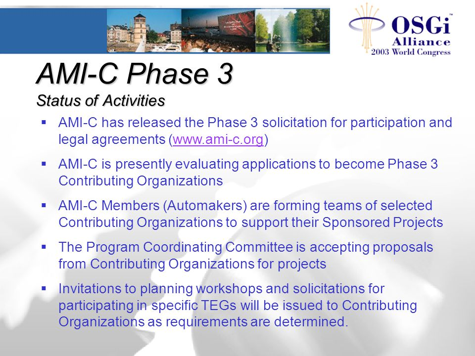 AMI-C Phase 3 Status of Activities  AMI-C has released the Phase 3 solicitation for participation and legal agreements (www.ami-c.org)www.ami-c.org 