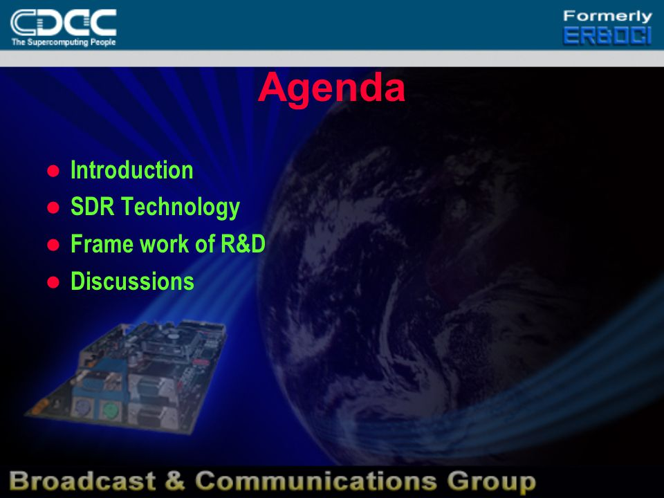 Network flexibility and spectrum utilization enhanced using SDR Software downloads for SDR product and service upgrades, enhancements SDR exploited to enable fewer, more flexible product platforms Software Defined Radio 1G 2G 3G 4G 19801990200020102020 Capabilities and Services SDR APPLICATION in WIRELESS SYSTEMS