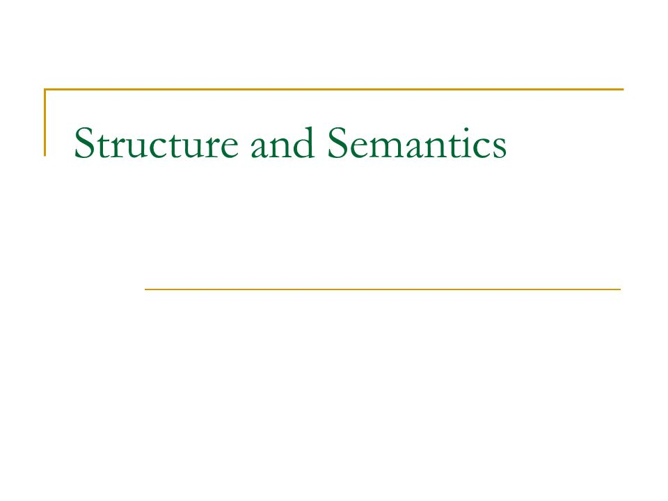 Structure and Semantics