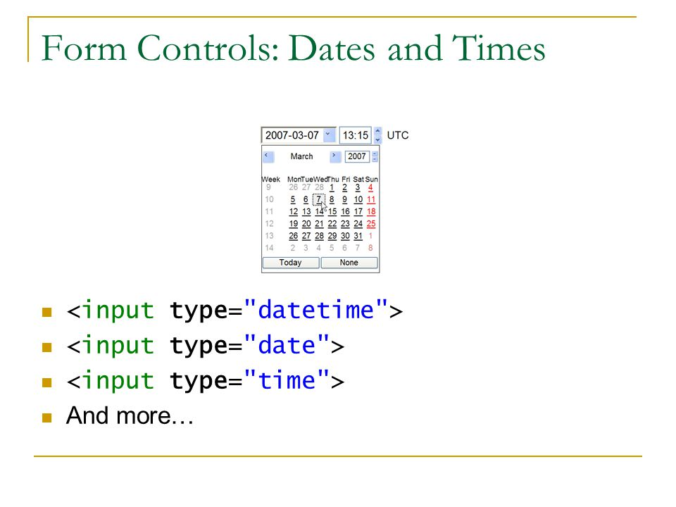 Form Controls: Dates and Times And more…