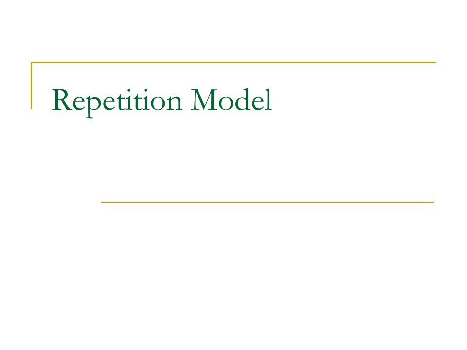 Repetition Model