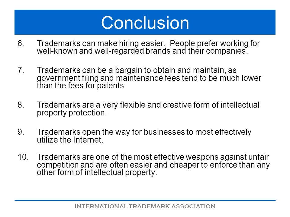 INTERNATIONAL TRADEMARK ASSOCIATION Conclusion 6.Trademarks can make hiring easier.