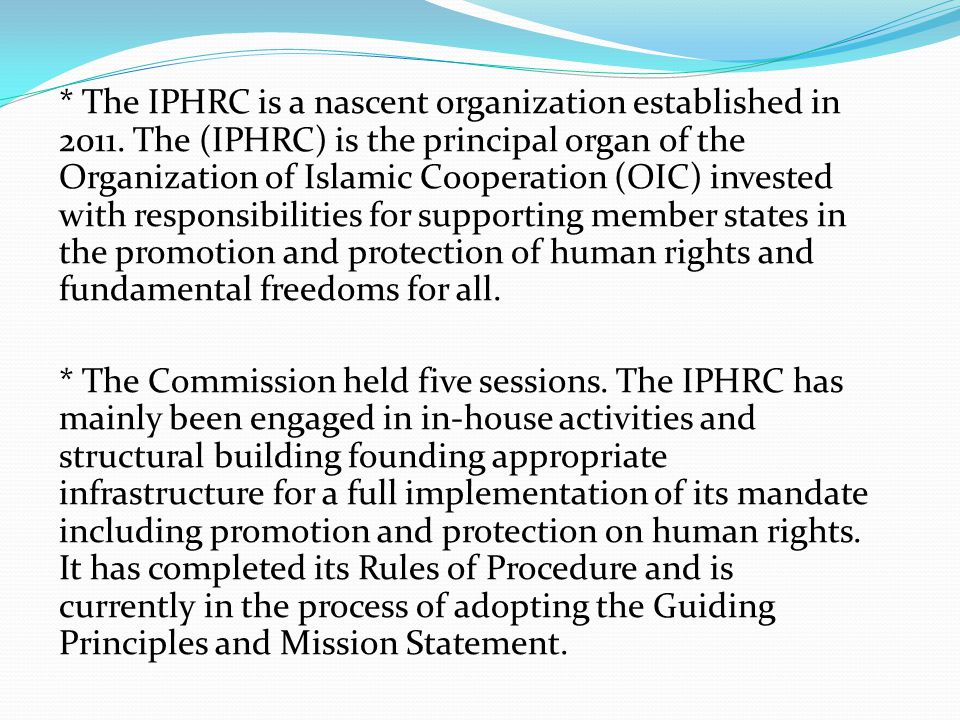 * The IPHRC is a nascent organization established in 2011.