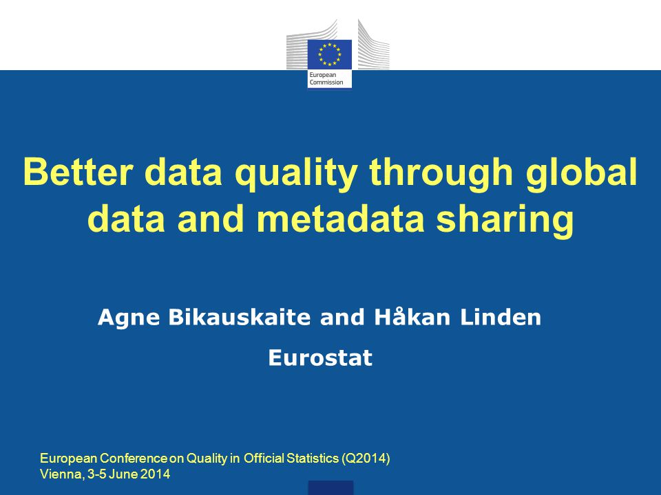 Outline 1.Context 2.A data sharing model 3.The necessary preconditions 4.Implementing Eurostat s data sharing strategy 5.Conclusions and outlook