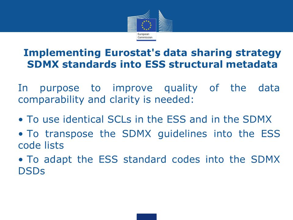 Implementing Eurostat's data sharing strategy SDMX standards into ESS structural metadata In purpose to improve quality of the data comparability and