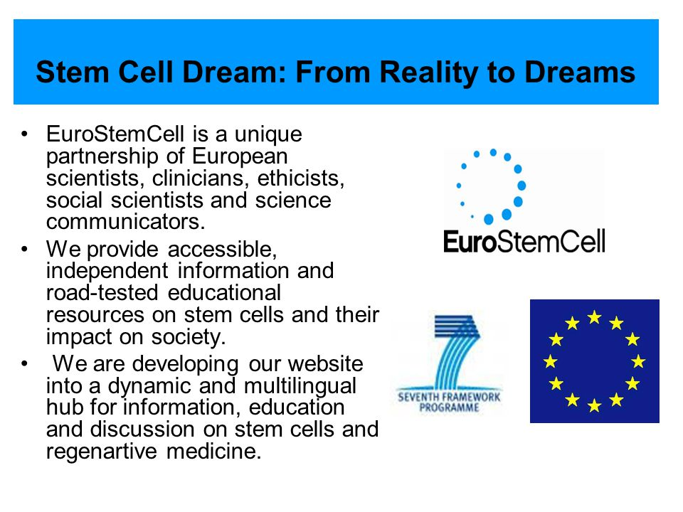 EuroStemCell is a unique partnership of European scientists, clinicians, ethicists, social scientists and science communicators. We provide accessible