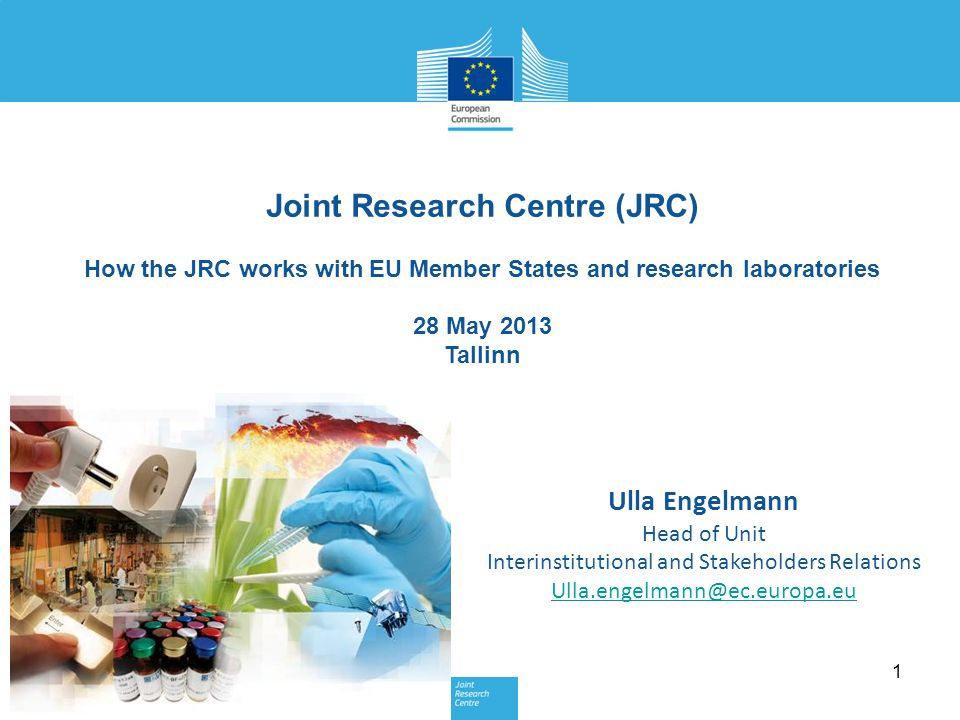 Strengthening support to European economy and industrial competitiveness Examples of JRC activities: European Forum for Science and Industry Smart Grids and Electromobility Energy Efficiency Life Cycle Assessment Resource Efficiency European Integrated Pollution Prevention and Control Bureau JRC working with Industry