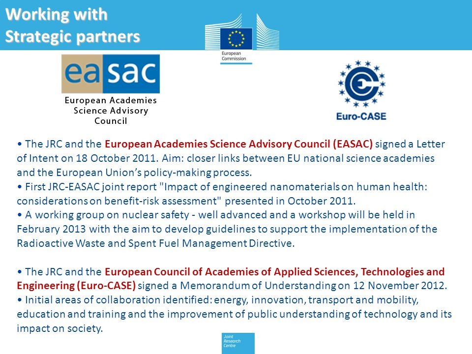 The JRC and the European Academies Science Advisory Council (EASAC) signed a Letter of Intent on 18 October 2011.