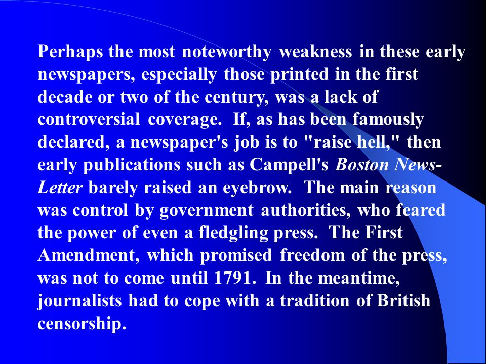 Perhaps the most noteworthy weakness in these early newspapers, especially those printed in the first decade or two of the century, was a lack of cont