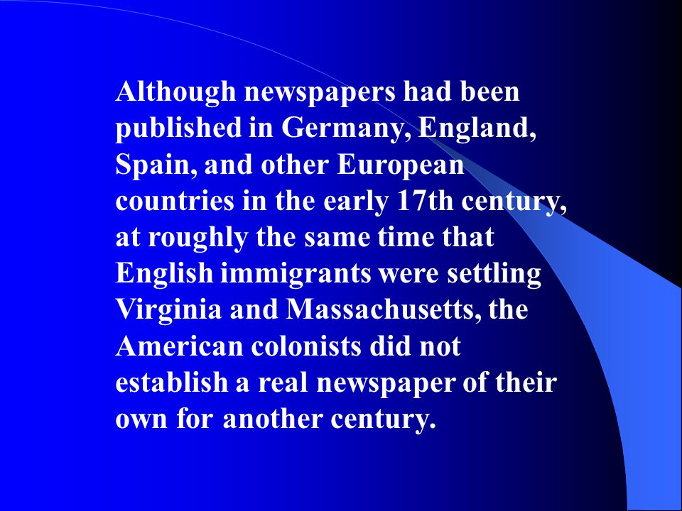 The circulation of the Boston News Letter was rarely more than 300, and Campbell could not make a significant profit from publishing it.