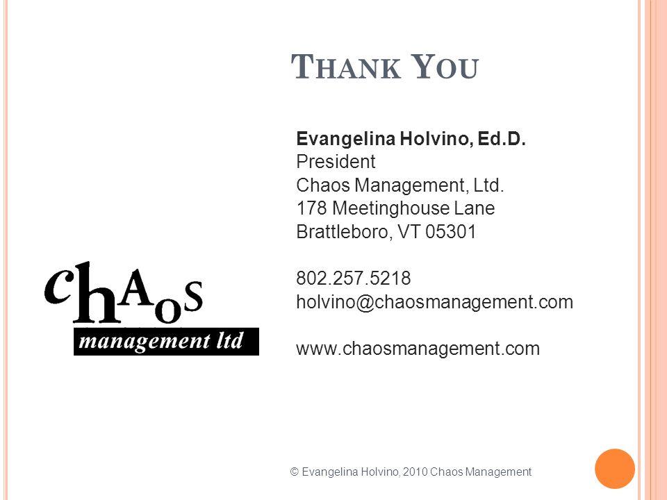 T HANK Y OU Evangelina Holvino, Ed.D. President Chaos Management, Ltd.