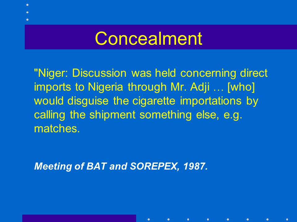 Concealment Niger: Discussion was held concerning direct imports to Nigeria through Mr.