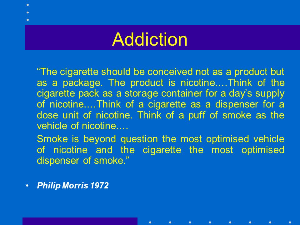 Children ''The younger smoker is of pre-eminent importance: significant in numbers, lead in to prime market, starts brand preference patterning….
