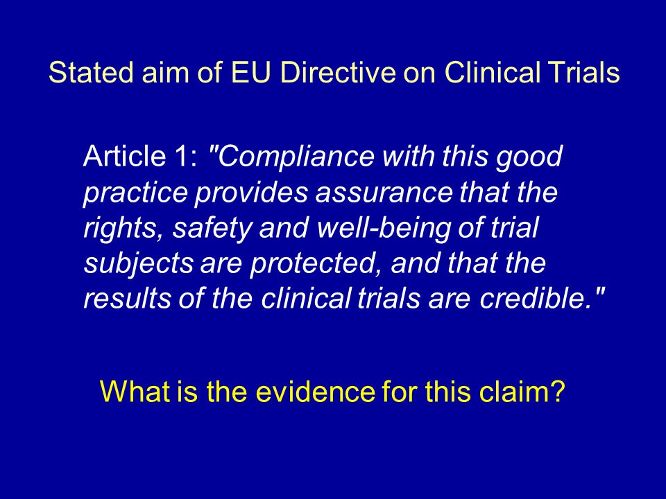 Criteria for a good trial Ask an IMPORTANT question Answer it RELIABLY