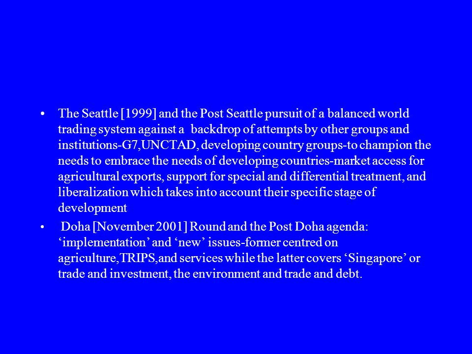 The Seattle [1999] and the Post Seattle pursuit of a balanced world trading system against a backdrop of attempts by other groups and institutions-G7,