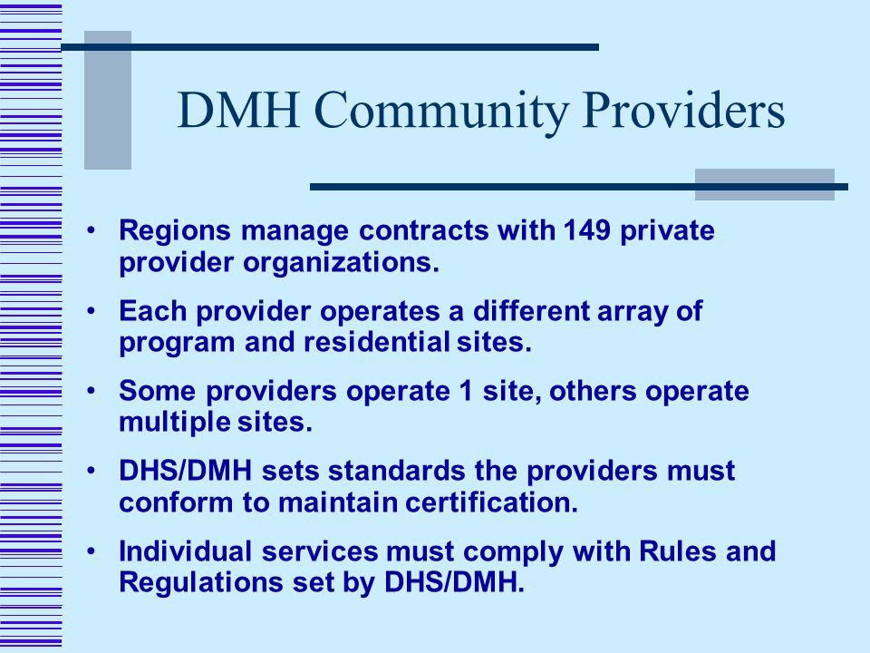 DMH Community Providers Regions manage contracts with 149 private provider organizations.