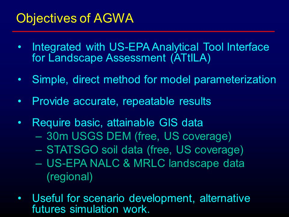 Integrated with US-EPA Analytical Tool Interface for Landscape Assessment (ATtILA) Simple, direct method for model parameterization Provide accurate,