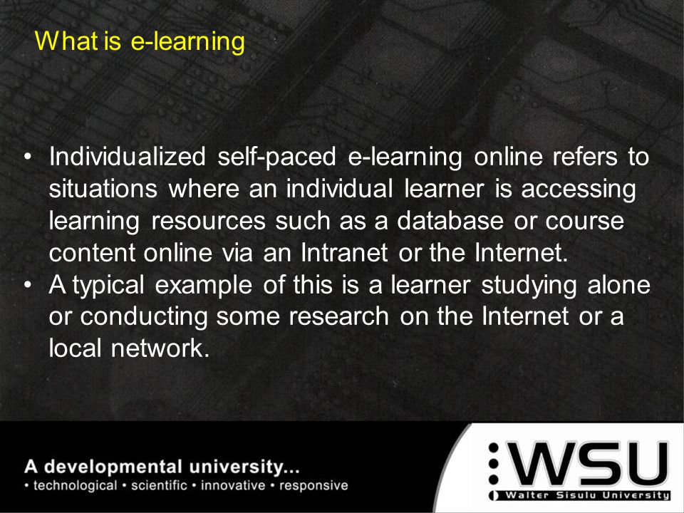 Individualized self-paced e-learning online refers to situations where an individual learner is accessing learning resources such as a database or cou