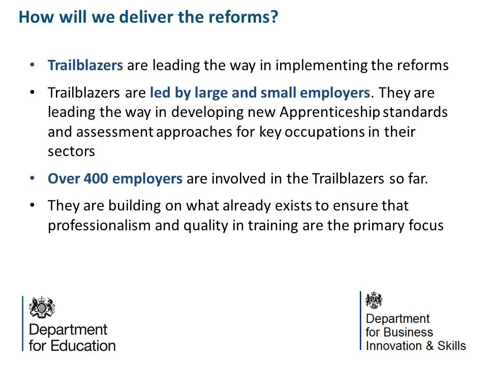 Trailblazers are leading the way in implementing the reforms Trailblazers are led by large and small employers. They are leading the way in developing