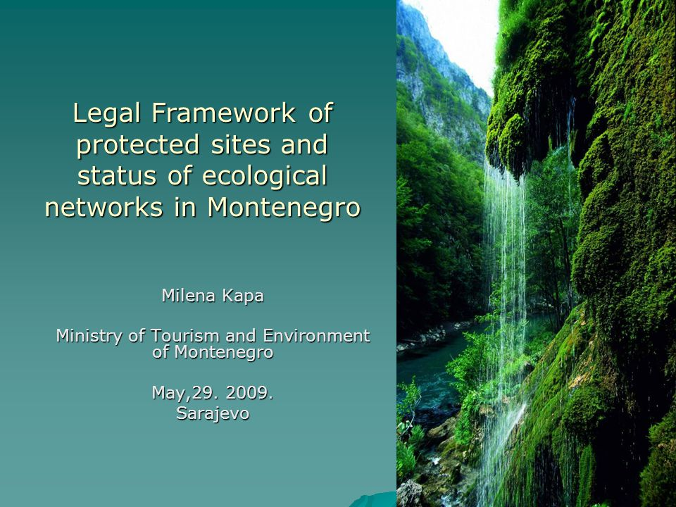 Nature/ biodiversity protection and protected areas (Natura 2000) NATIONAL FRAMEWORK Law on Nature Conservation (Official Gazette of Montenegro No.