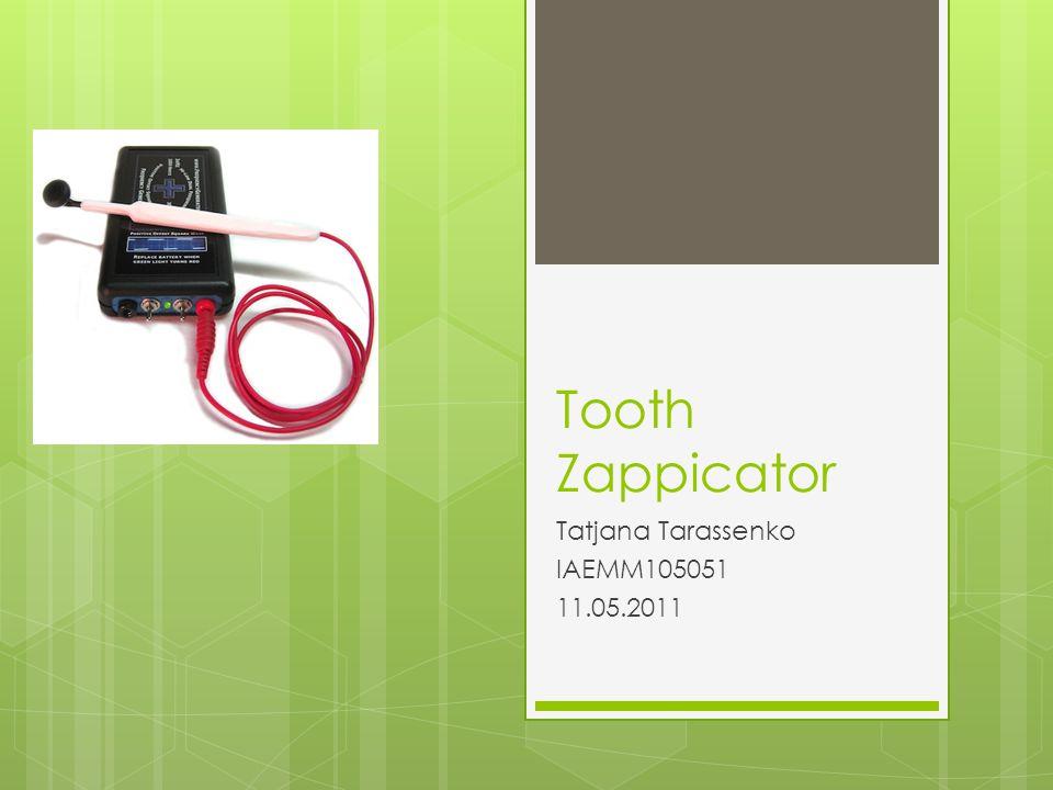 Tooth Zappicator Tatjana Tarassenko IAEMM105051 11.05.2011