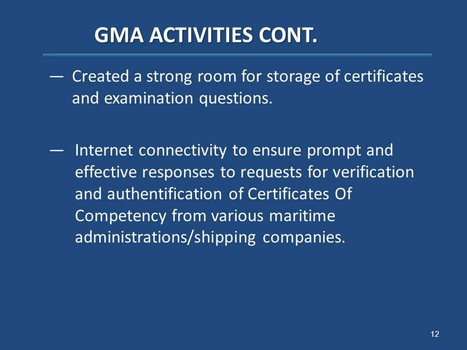 GMA ACTIVITIES CONT. —Created a strong room for storage of certificates and examination questions.