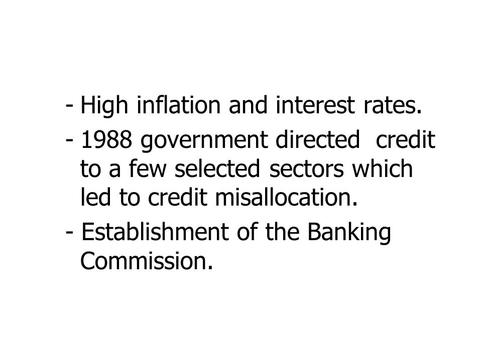 -High inflation and interest rates.