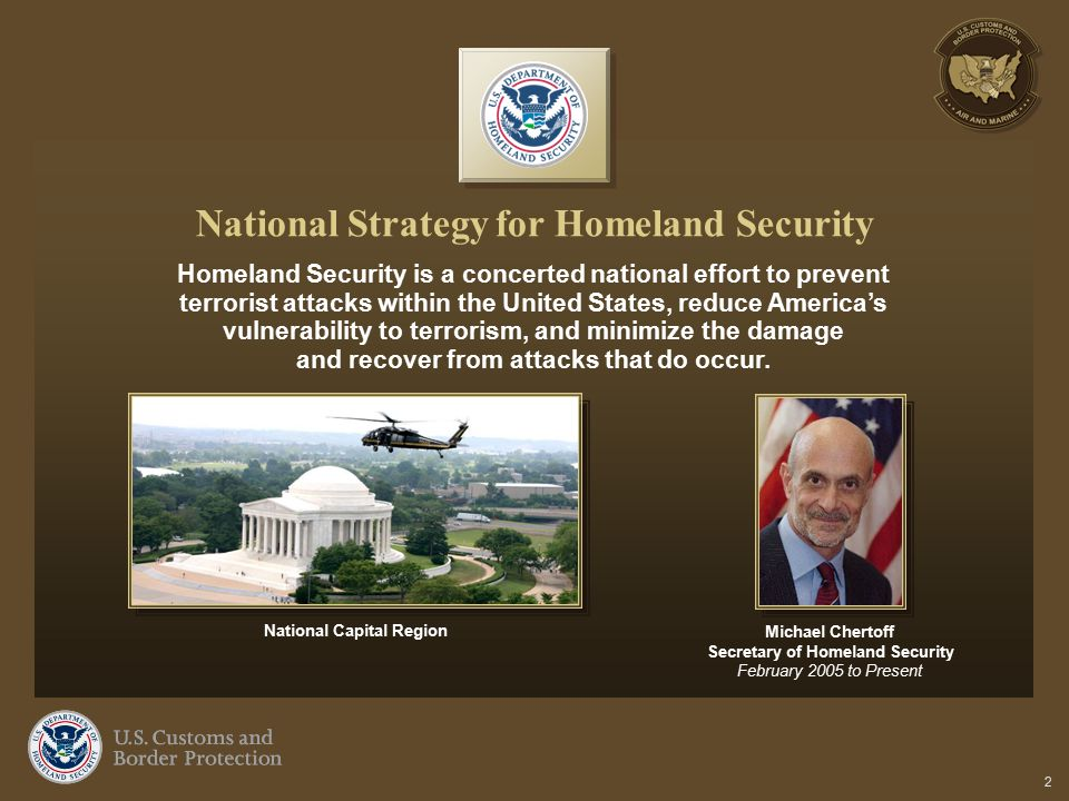 2 Homeland Security is a concerted national effort to prevent terrorist attacks within the United States, reduce America's vulnerability to terrorism,