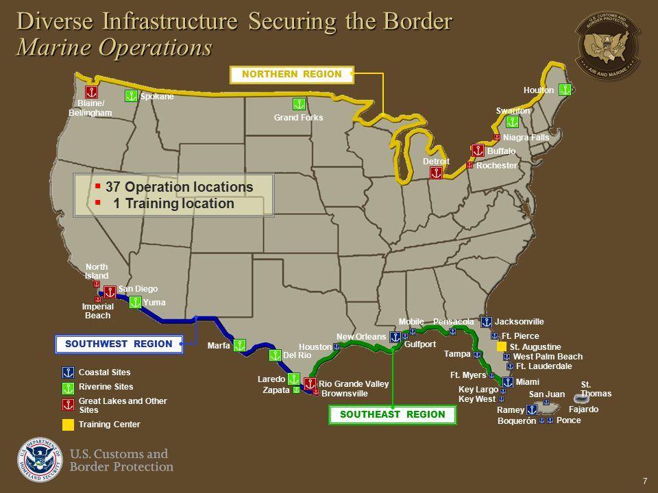 7 Diverse Infrastructure Securing the Border Marine Operations Tampa Ft. Myers Key West Miami Key Largo Ft. Lauderdale West Palm Beach Ft. Pierce Ponc