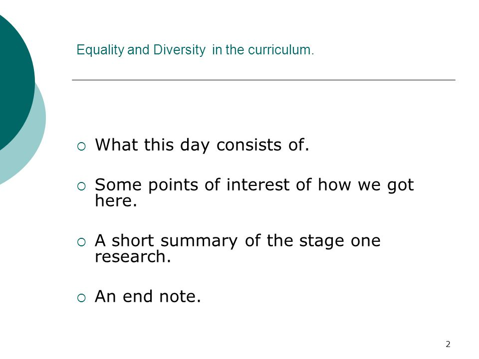 2 Equality and Diversity in the curriculum.  What this day consists of.