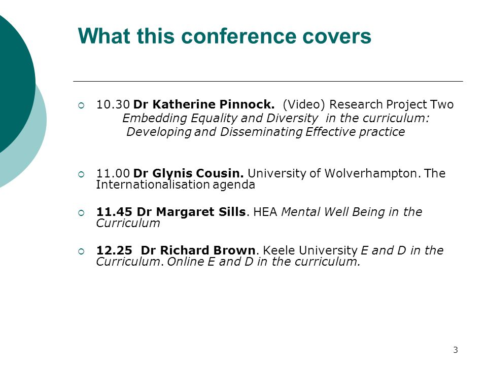 3 What this conference covers  10.30 Dr Katherine Pinnock.