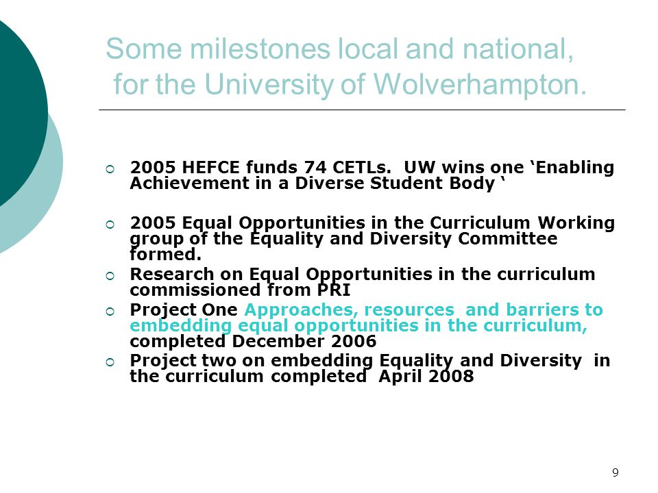 9 Some milestones local and national, for the University of Wolverhampton.