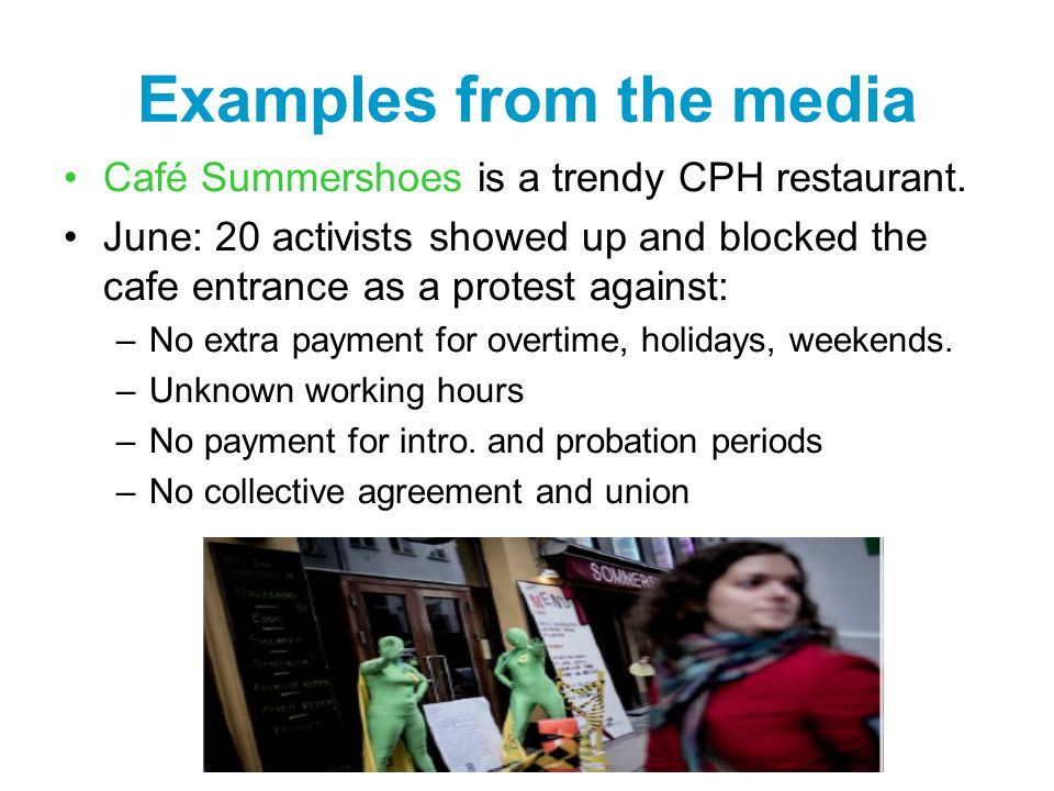 Examples from the media Café Summershoes is a trendy CPH restaurant.