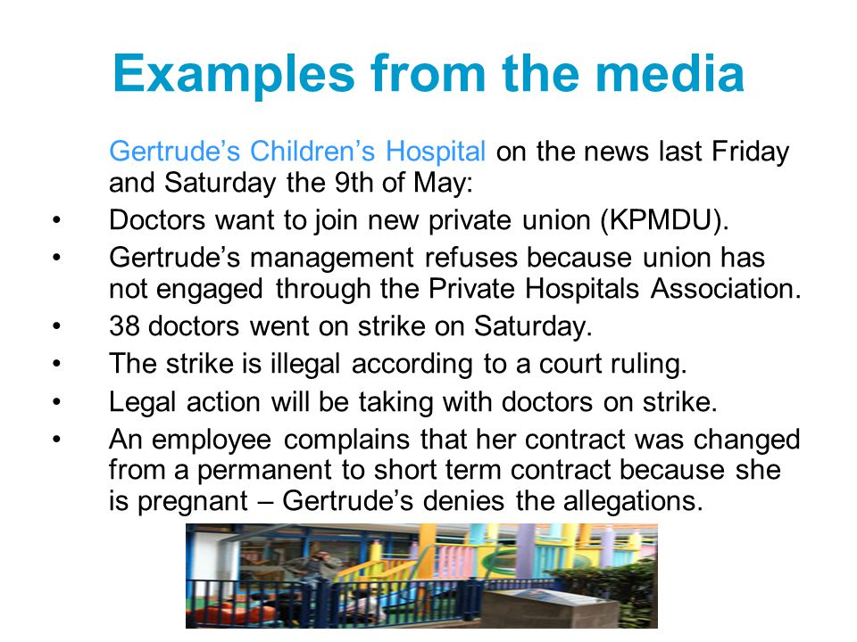 Examples from the media Gertrude's Children's Hospital on the news last Friday and Saturday the 9th of May: Doctors want to join new private union (KPMDU).