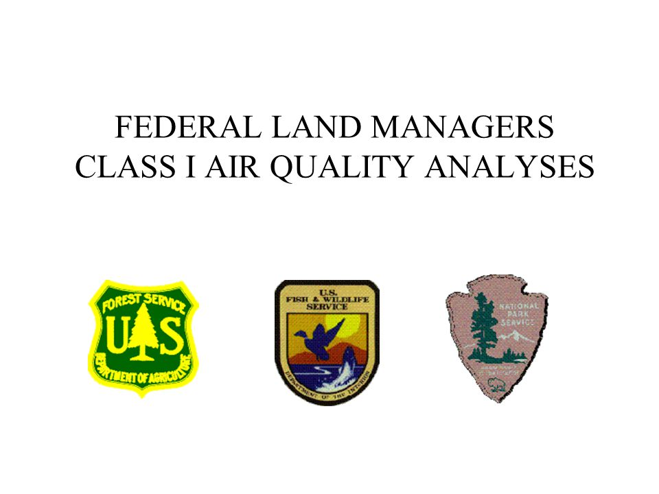 FEDERAL LAND MANAGERS CLASS I AIR QUALITY ANALYSES