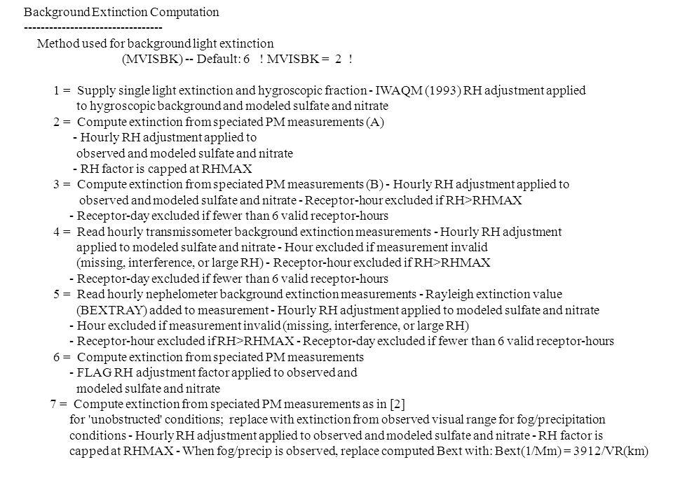 Background Extinction Computation --------------------------------- Method used for background light extinction (MVISBK) -- Default: 6 .