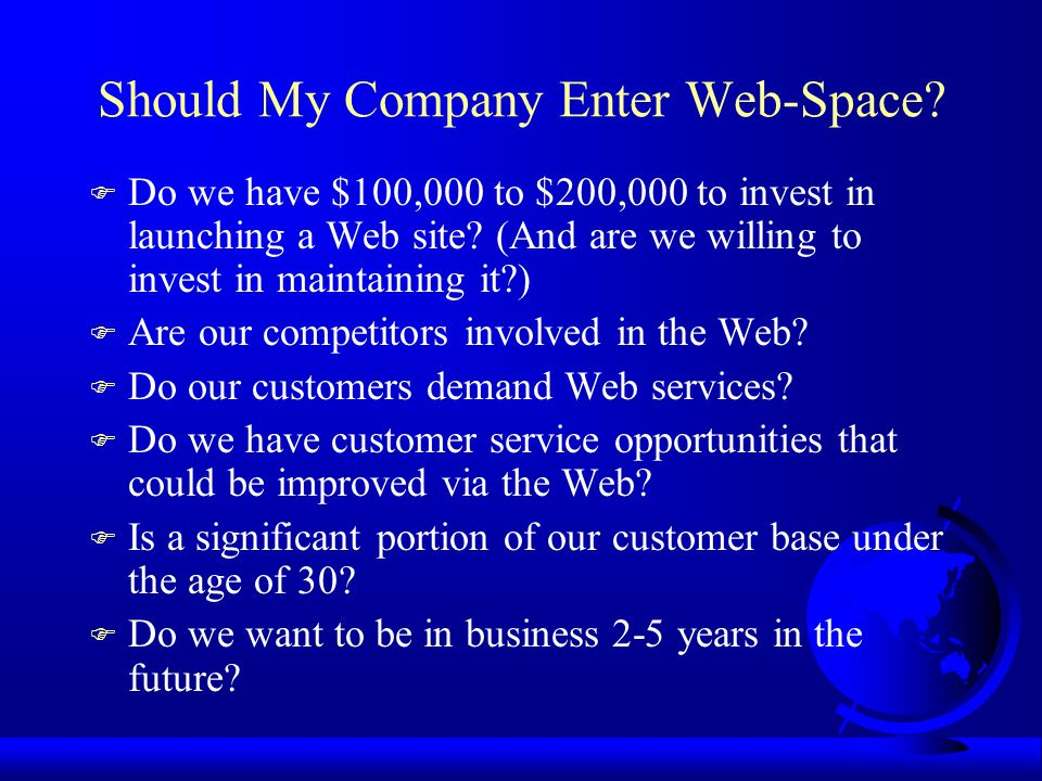 Should My Company Enter Web-Space.