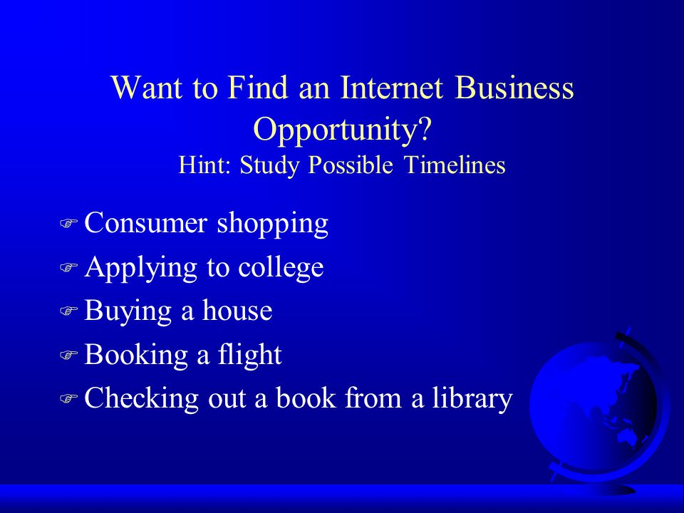 Want to Find an Internet Business Opportunity.