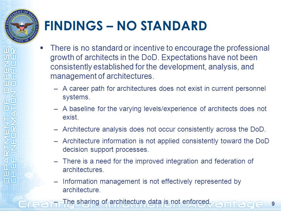 9 FINDINGS – NO STANDARD  There is no standard or incentive to encourage the professional growth of architects in the DoD.