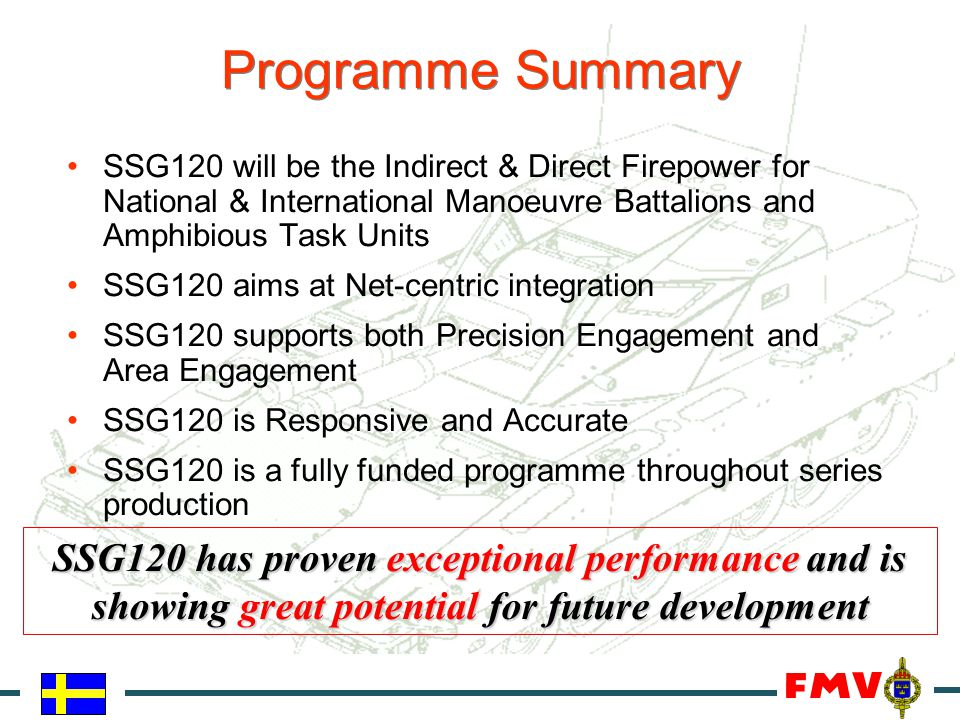 Programme Summary SSG120 will be the Indirect & Direct Firepower for National & International Manoeuvre Battalions and Amphibious Task Units SSG120 ai