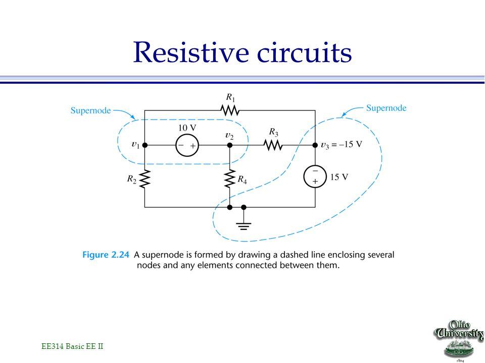 EE314 Basic EE II Resistive circuits