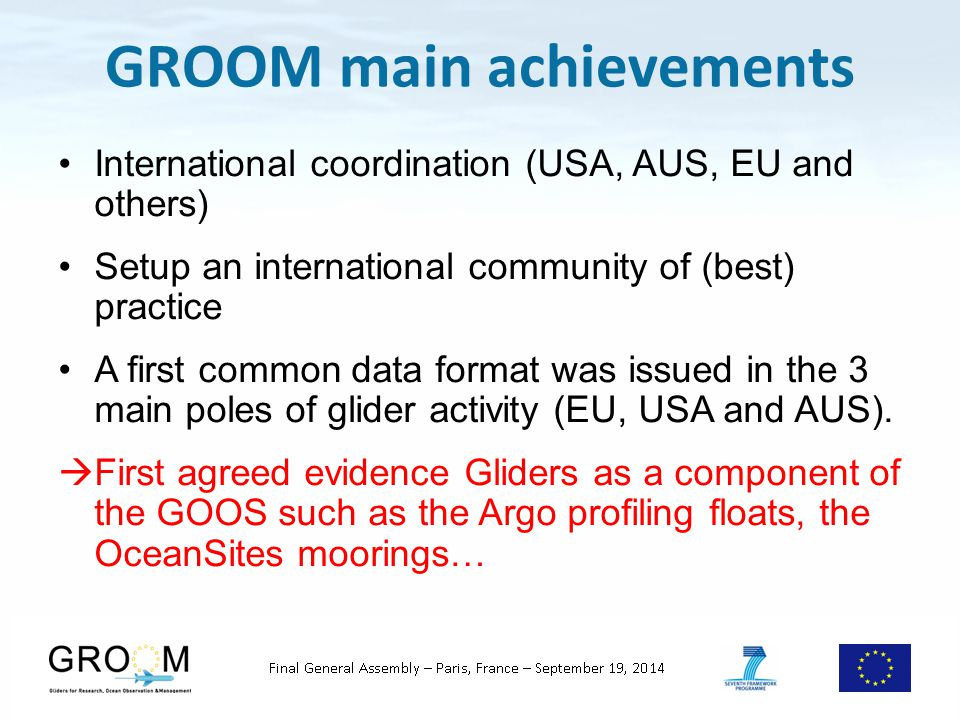 International coordination (USA, AUS, EU and others) Setup an international community of (best) practice A first common data format was issued in the 3 main poles of glider activity (EU, USA and AUS).