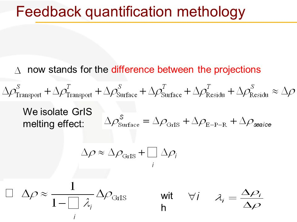 Utrecht, 16/02/2012 Feedback quantification methology now stands for the difference between the projections We isolate GrIS melting effect: wit h